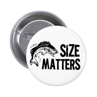 Size Matters! Funny Fishing Design Button