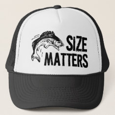 Size Matters! Funny Fishing Design Trucker Hat at Zazzle