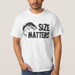 Size Matters! Funny Fishing Design Tshirt