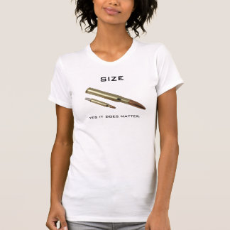 Size, yes it does matter. T-Shirt