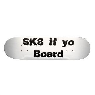 SK8 if yo Board Custom Skate Board