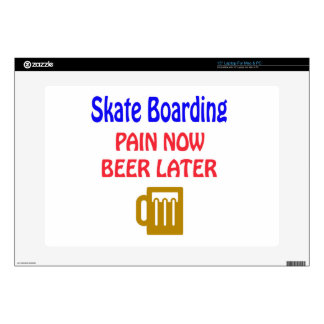 """Skate Boarding pain now beer later 15"""" Laptop Decals"""