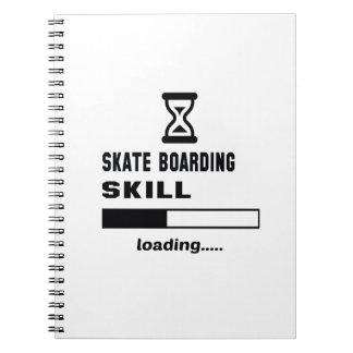 Skate Boarding skill Loading...... Notebook