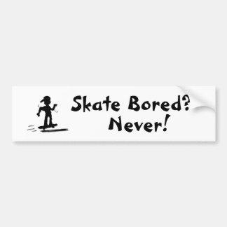 Skate Bored? Never! Bumper Sticker Car Bumper Sticker