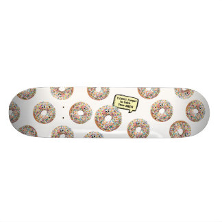 Skate Deck Donut Forget to Take Your Meds