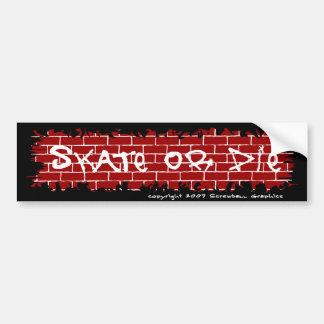 Skate Or Die Bumper Sticker Car Bumper Sticker
