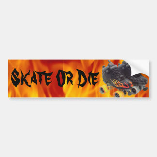 Skate Or Die bumper sticker (rollerskates) Car Bumper Sticker