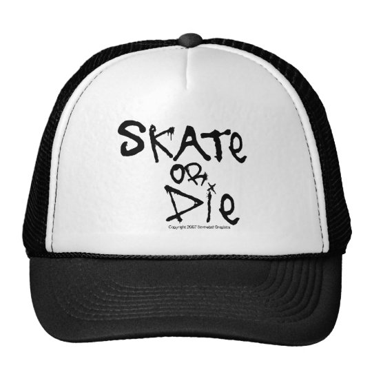 Skate or Die Hat