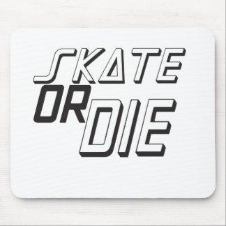 Skate Or Die Mousepads