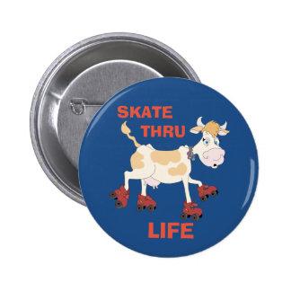 Skate Thru Life Pinback Button
