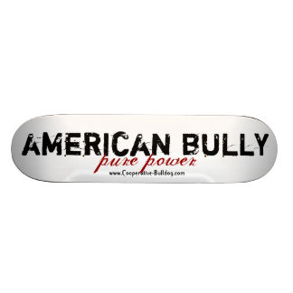 Skateboard American Bully