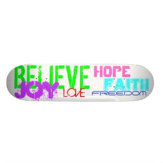 Skateboard-Believe Joy Love Faith Freedom and Hope
