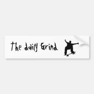 skateboard, The daily Grind. Bumper Stickers