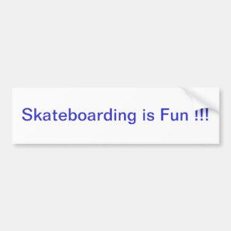 Skateboarding is Fun !!! Bumper Sticker !!!