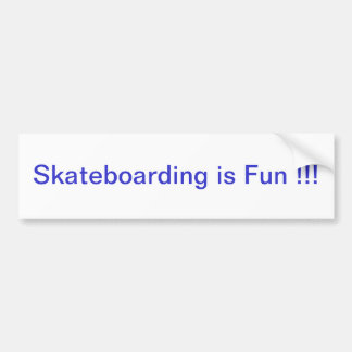 Skateboarding is Fun !!! Bumper Sticker !!! Car Bumper Sticker