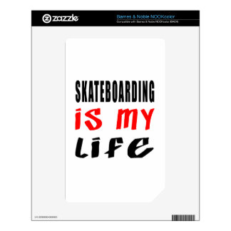 Skateboarding is my life skin for the NOOK color