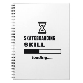 Skateboarding skill Loading...... Notebook