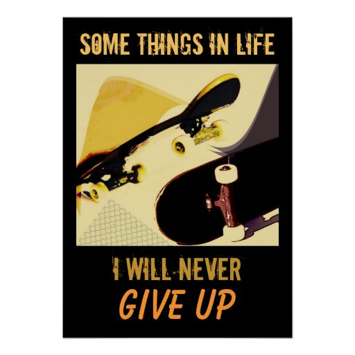Skateboards - never give up poster