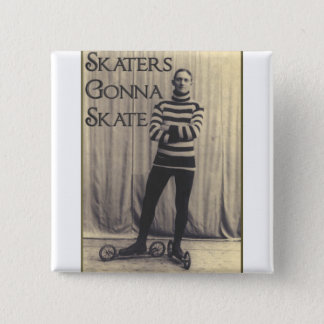 Skaters Gonna Skate... Pinback Button
