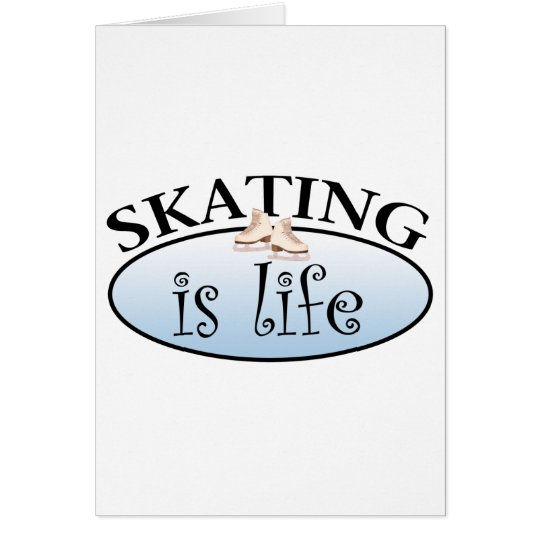 Skating is Life Card