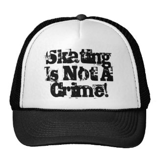 skating is not a crime! trucker hats