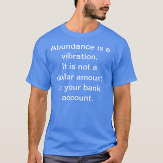 Skeezer Abundance Vibration Bank Account T-Shirt