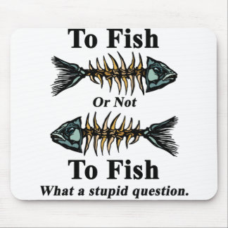 Skeleton Black To Fish or Not to Fish Mouse Pad