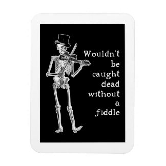 Skeleton Playing the Fiddle Don t be caught Dead Flexible Magnet