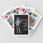 Skeleton Playing the Fiddle Don't be caught Dead! Bicycle Poker Cards