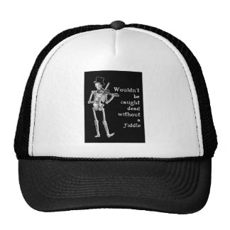 Skeleton Playing the Fiddle Don't be caught Dead! Trucker Hat