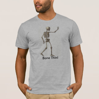Skeleton Quotes Bone Thin T-shirt