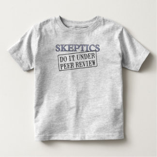 Skeptics Do It Under Peer Review Toddler T-shirt