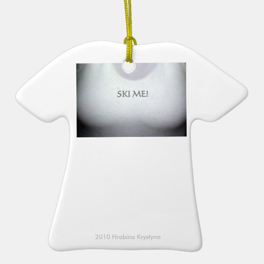 SKI ME DD T-SHIRT WHITE CERAMIC ORNAMENT