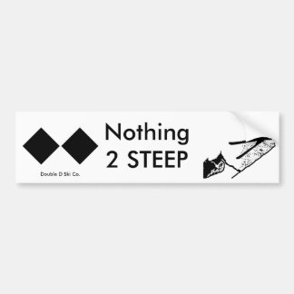 Ski - Nothing Too Steep Bumper Sticker