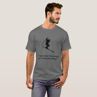 Ski Shirt: they'd call it Snowboarding T-Shirt
