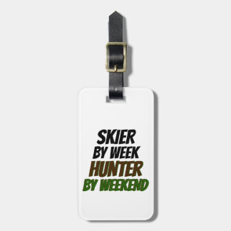 Skier by Week Hunter by Weekend Tag For Luggage