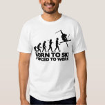 SKIER EVOLUTION BORN TO SKI FORCED TO WORK.png T Shirts