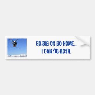 Skier, Go big or go home...I can do both Car Bumper Sticker