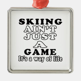 Skiing Ain't Just A Game It's A Way Of Life Christmas Ornament