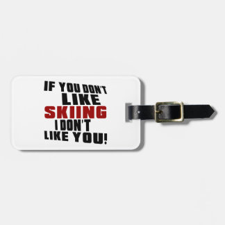 SKIING Don't Like Tag For Luggage