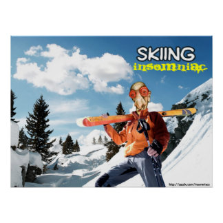 Skiing Insomniac Posters