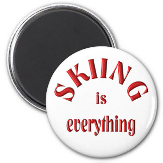 Skiing is Everything 2 Inch Round Magnet