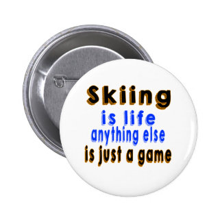 Skiing is life anything else is just a game pinback buttons