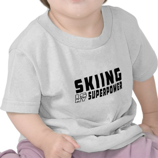 Skiing is my superpower t shirt
