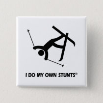 Skiing My Own Stunts Pinback Button