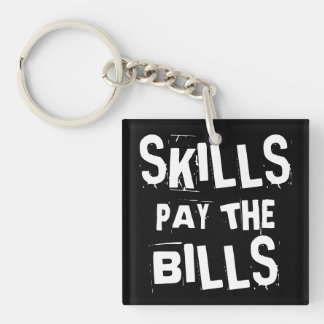 Skills Pay the Bills Keychain
