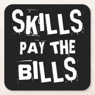 Skills Pay the Bills Square Paper Coaster
