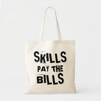 Skills Pay the Bills Tote Bag