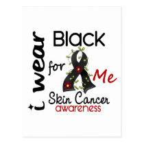 Skin Cancer I Wear Black For ME 43 Postcard