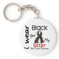 Skin Cancer I Wear Black For My Sister 43 Keychain